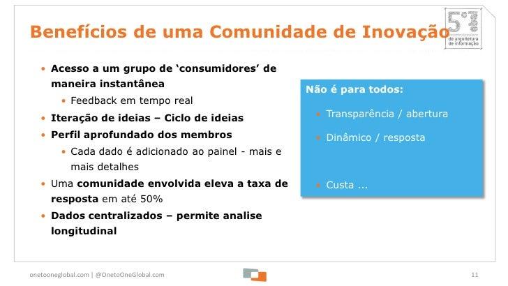Benefícios de uma Comunidade de Inovação   • Acesso a um grupo de 'consumidores' de      maneira instantânea              ...