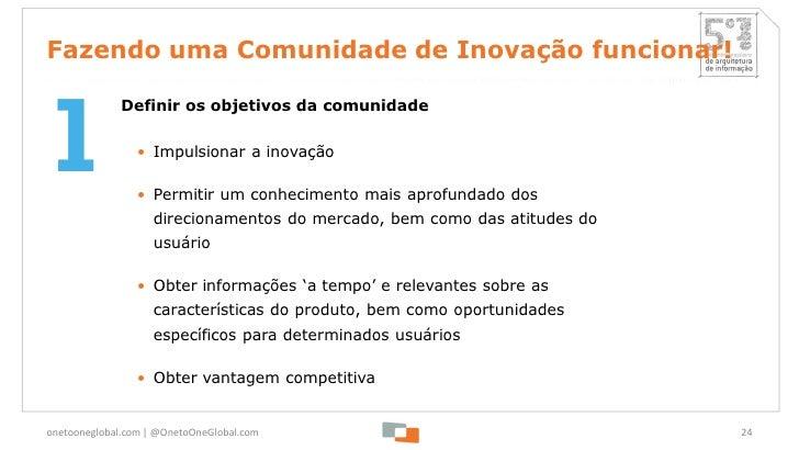 Fazendo uma Comunidade de Inovação funcionar!1              Definir os objetivos da comunidade                • Impulsiona...