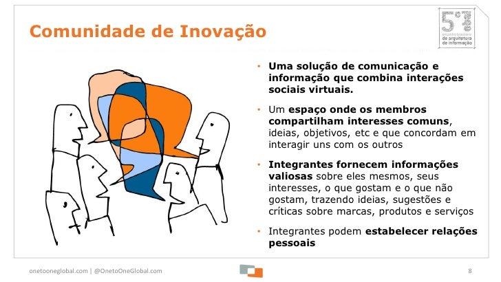 Comunidade de Inovação                                           • Uma solução de comunicação e                           ...