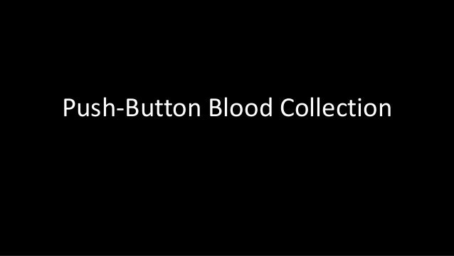 Push-Button Blood Collection