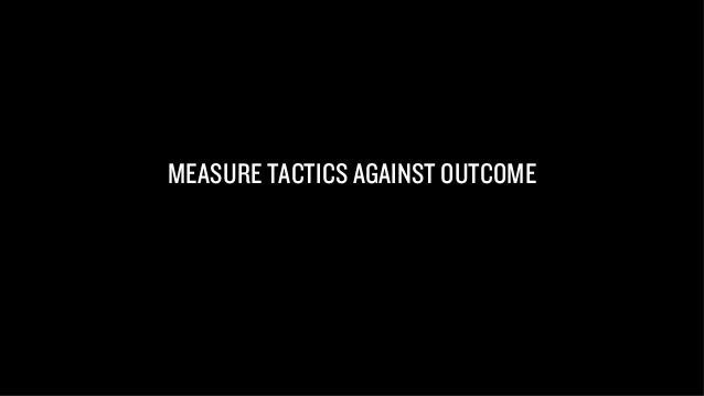 ENSURE OUTCOME REMAINS THE FOCUS