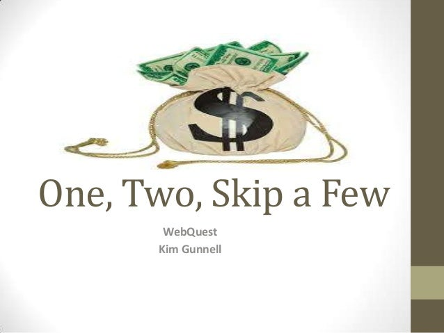 One, Two, Skip a Few WebQuest Kim Gunnell