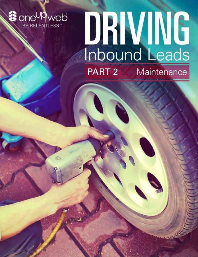 DRIVINGInbound Leads PART 2 Maintenance