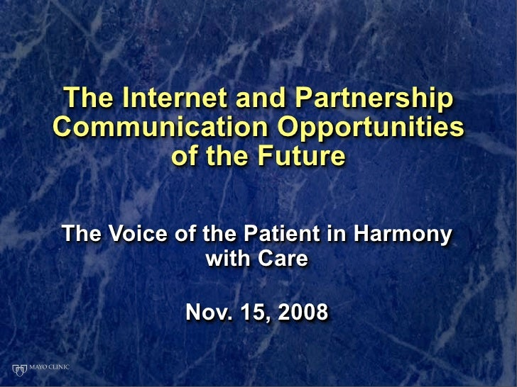 The Internet and Partnership Communication Opportunities          of the Future  The Voice of the Patient in Harmony      ...