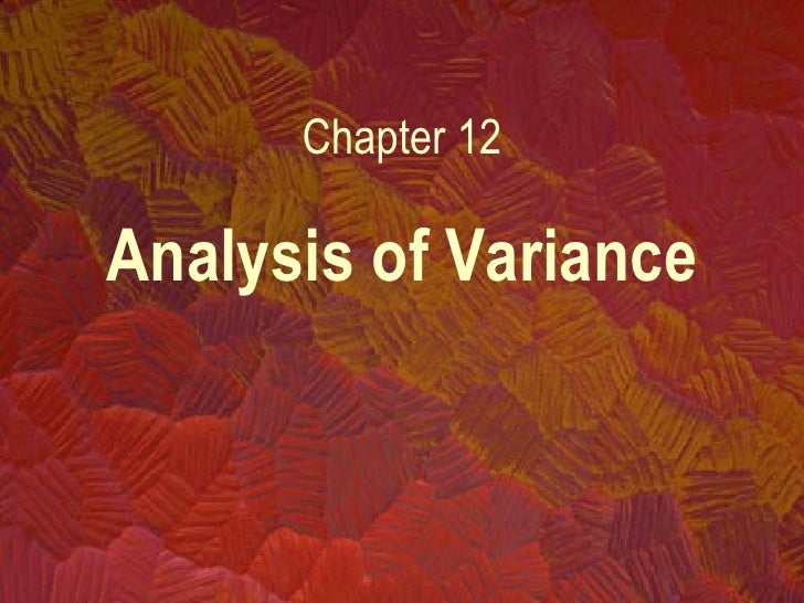 Analysis of Variance Chapter 12