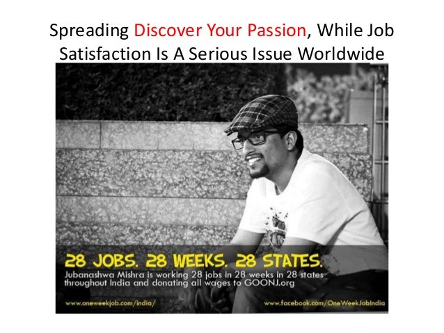 Spreading Discover Your Passion, While Job Satisfaction Is A Serious Issue Worldwide