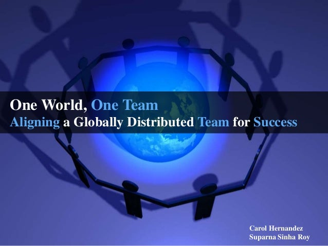 One World, One Team: Aligning a Globally Distributed Team