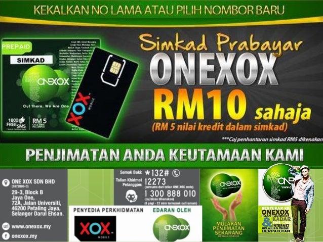  Dijual cuma RM10!  Tersedia baki RM5  Pilihan no. baru atau kekalkan no. lama. #1: Harga Simkad Cuma RM10! One XOX Sdn...