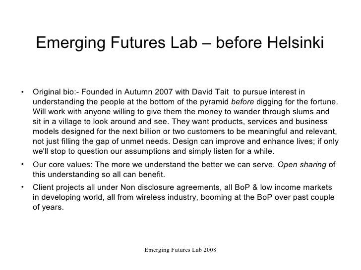 Emerging Futures Lab – before Helsinki  •   Original bio:- Founded in Autumn 2007 with David Tait to pursue interest in   ...