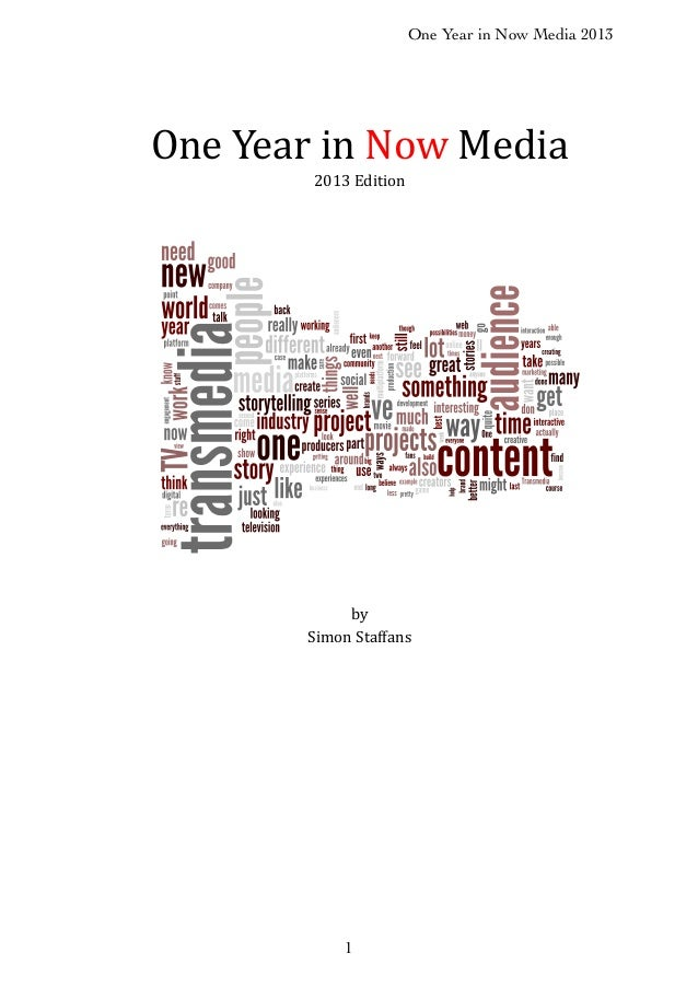 One Year in Now Media 2013  One$Year$in$Now$Media 2013$Edition  by Simon$Staffans  1