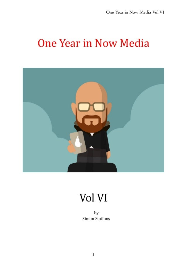 One Year in Now Media Vol VI 1 One$Year$in$Now$Media Vol$VI by Simon$Staffans