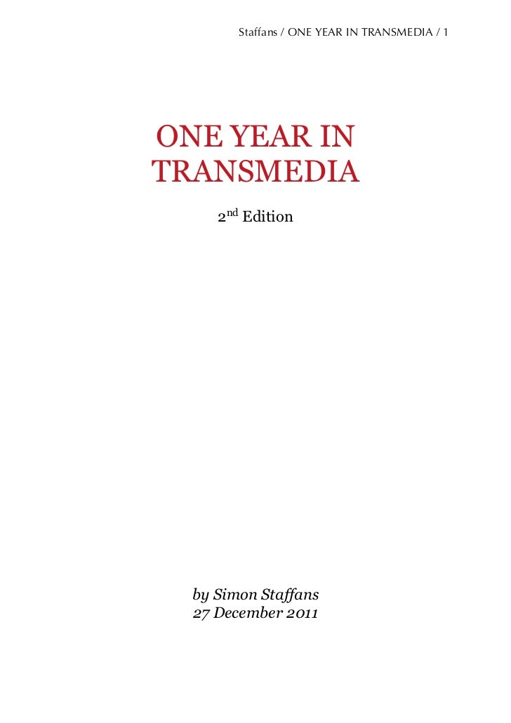 Staffans / ONE YEAR IN TRANSMEDIA / 1ONE YEAR INTRANSMEDIA     2nd Edition  by Simon Staffans  27 December 2011