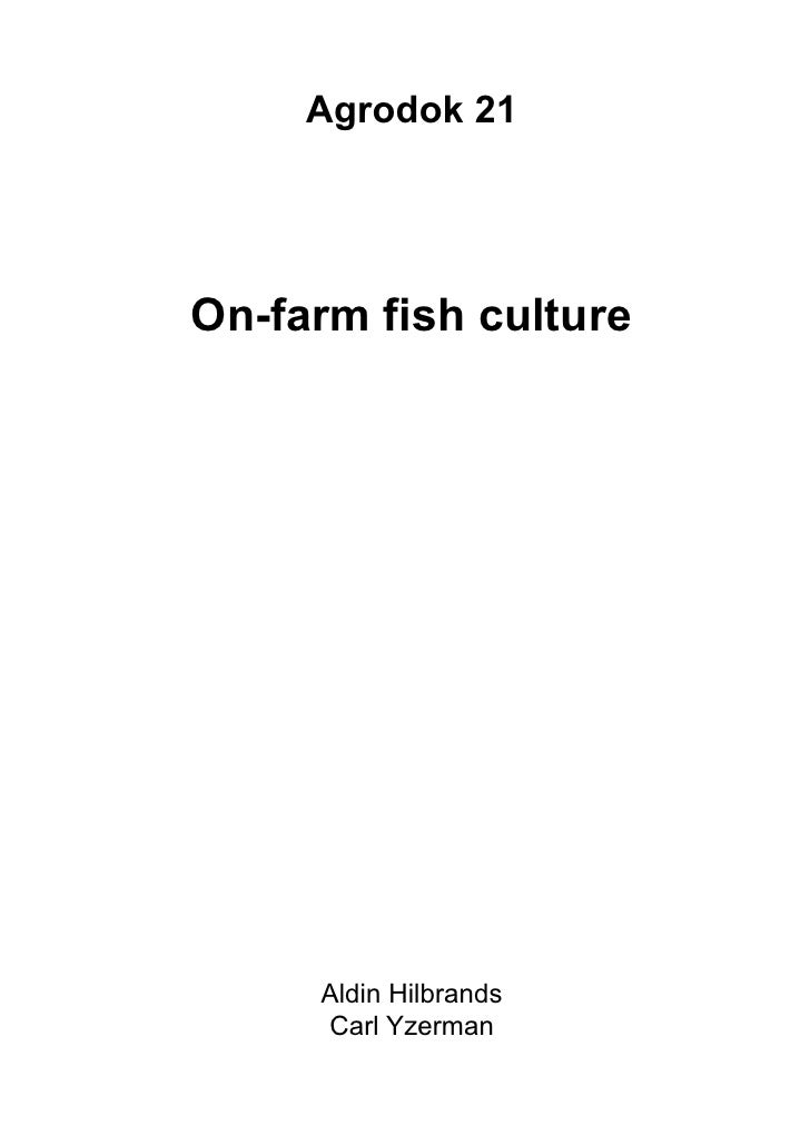 Agrodok 21     On-farm fish culture          Aldin Hilbrands      Carl Yzerman