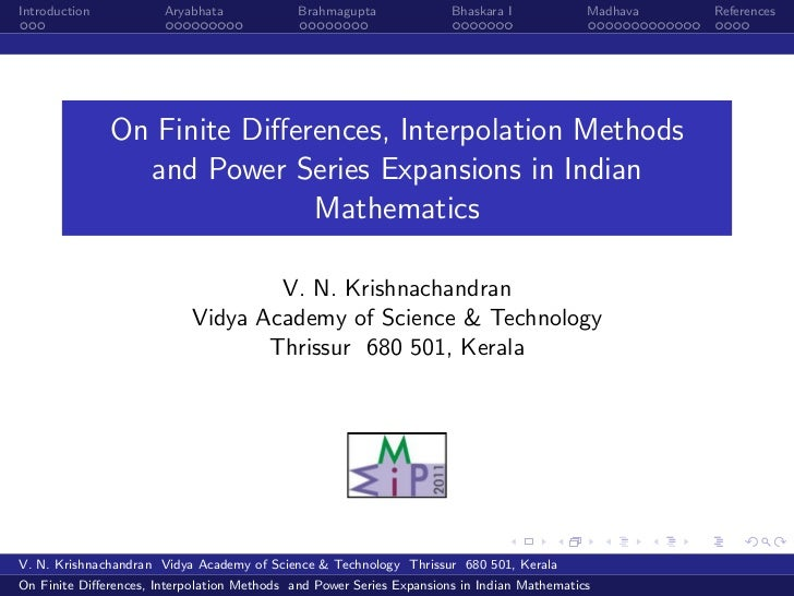 Introduction           Aryabhata             Brahmagupta              Bhaskara I            Madhava   References          ...