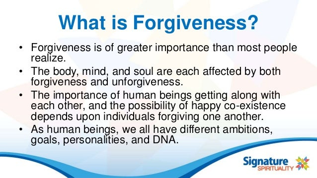 """long essays on forgiveness """"forgiveness undoes our own hatred and frees us from a troubled past""""- christopher peterson people often link forgiveness with reconciliation, according to the definition, forgiveness does not always include reconciliation or even interaction with the perpetrator forgiveness is defined as ."""