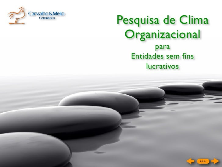 Pesquisa de Clima  Organizacional          para   Entidades sem fins       lucrativos                           início