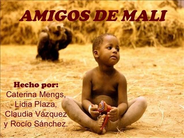 AMIGOS DE MALIHecho por:Caterina Mengs,Lidia Plaza,Claudia Vázquezy Rocío Sánchez.