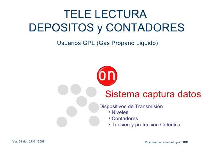 TELE LECTURA            DEPOSITOS y CONTADORES                           Usuarios GPL (Gas Propano Liquido)               ...