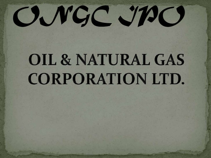 ONGC IPO<br />OIL & NATURAL GAS CORPORATION LTD.<br />