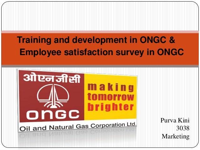 Training and development in ONGC & Employee satisfaction survey in ONGC Purva Kini 3038 Marketing