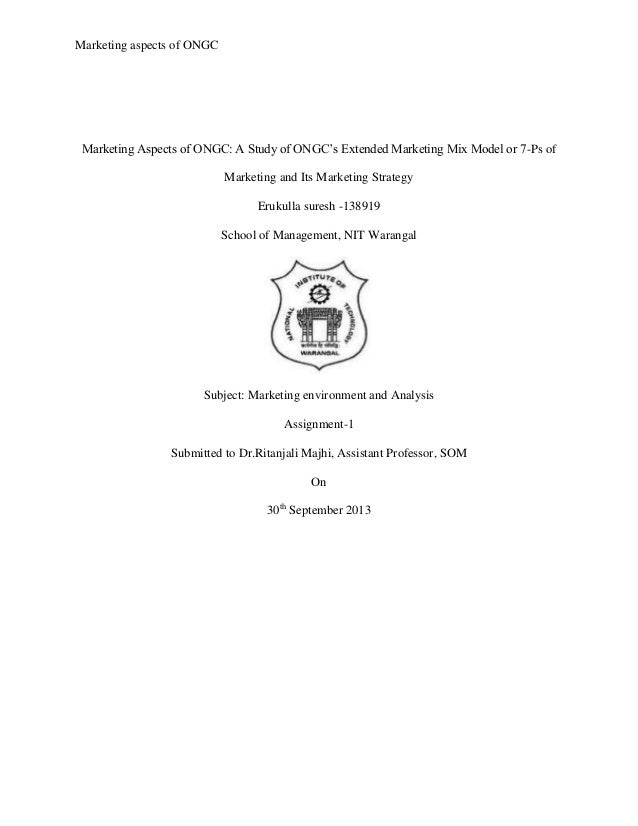 Marketing aspects of ONGC Marketing Aspects of ONGC: A Study of ONGC's Extended Marketing Mix Model or 7-Ps of Marketing a...