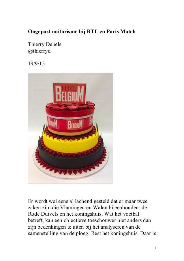 Ongepast unitarisme bij RTL en Paris Match Thierry Debels @thierryd 19/9/15 Er wordt wel eens al lachend gesteld dat er ma...