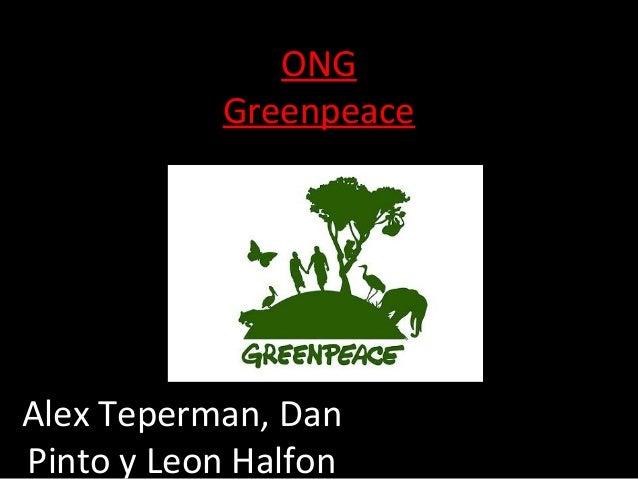 ONG           GreenpeaceAlex Teperman, DanPinto y Leon Halfon