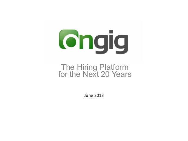 June 2013 The Hiring Platformfor the Next 20 Years