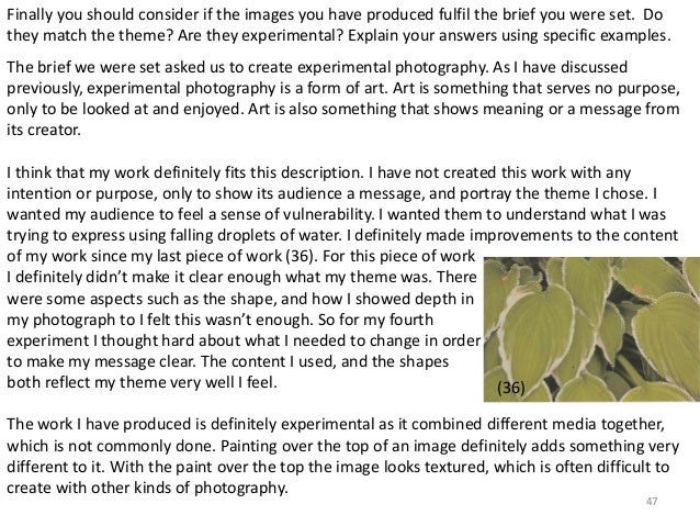 Finally you should consider if the images you have produced fulfil the brief you were set. Do  they match the theme? Are t...