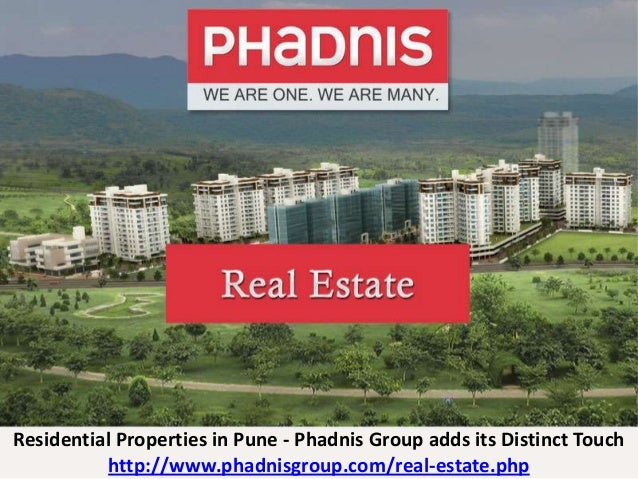 Residential Properties in Pune - Phadnis Group adds its Distinct Touch http://www.phadnisgroup.com/real-estate.php