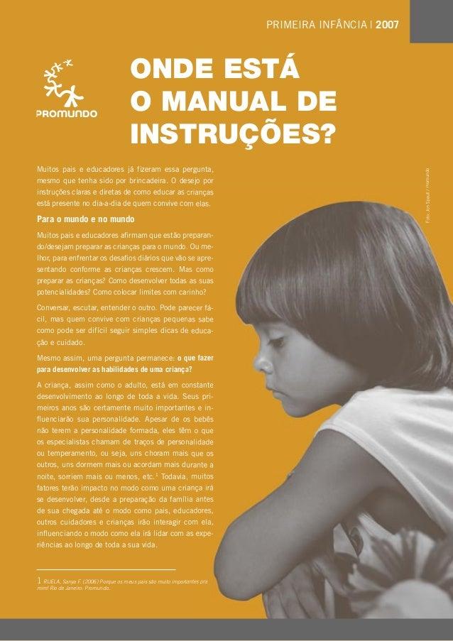 ONDE ESTÁ  O MANUAL DE  INSTRUÇÕES?  Onde está o manual de instruções? 11  Muitos pais e educadores já fizeram essa pergun...