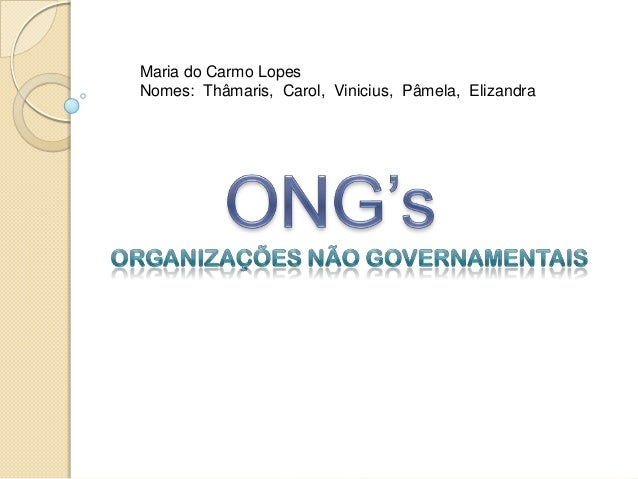 Maria do Carmo Lopes Nomes: Thâmaris, Carol, Vinicius, Pâmela, Elizandra