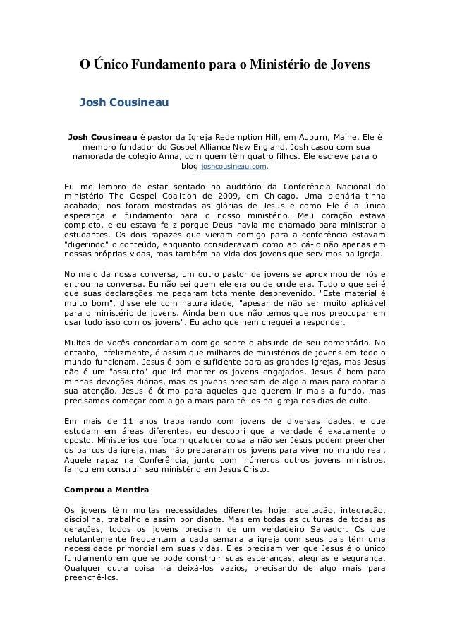 O Único Fundamento para o Ministério de JovensJosh CousineauJosh Cousineau é pastor da Igreja Redemption Hill, em Auburn, ...