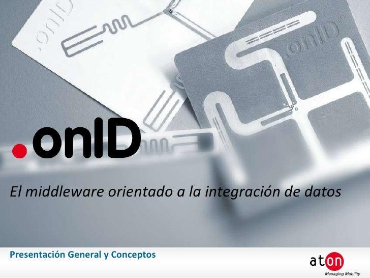Presentación General y Conceptos El middleware orientado a la integración de datos