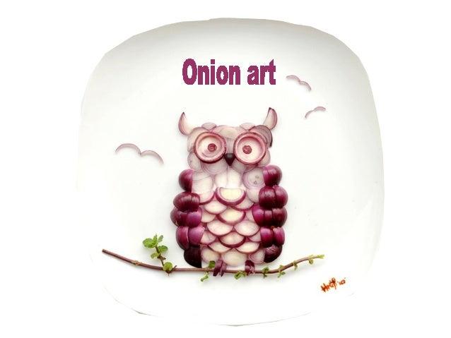 Onion art   -