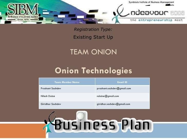 TEAM ONION Registration Type: Existing Start Up Onion Technologies Team Member Name Email ID Prashant Sachdev [email_addre...