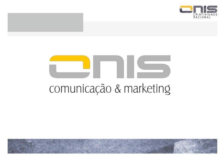 Quem somos ?                                        www.onis.com.br               Na ONIS a rapidez de resposta é fundamen...