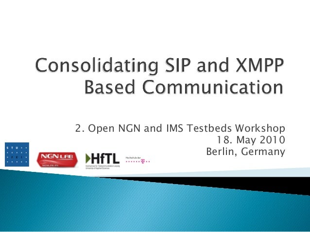 2. Open NGN and IMS Testbeds Workshop 18. May 2010 Berlin, Germany