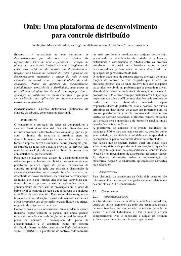 Onix: Uma plataforma de desenvolvimento              para controle distribuído              Welington Manoel da Silva, wel...