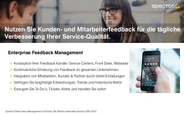 Spectos Performance Management in Echtzeit. Alle Rechte vorbehalten Spectos 2001-2015 Nutzen Sie Kunden- und Mitarbeiterfe...