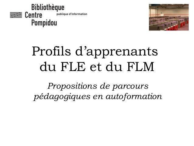 Profils d'apprenants  du FLE et du FLM  Propositions de parcours  pédagogiques en autoformation