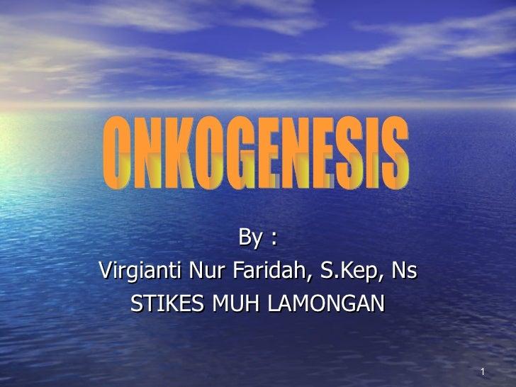 By :Virgianti Nur Faridah, S.Kep, Ns   STIKES MUH LAMONGAN                                   1