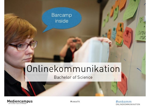 Barcamp  inside  Onlinekommunikation  Bachelor of Science  #cosca14