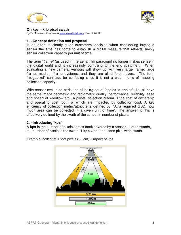 ASPRS Guevara – Visual Intelligence proposed kps definition 1On kps – kilo pixel swathBy Dr. Armando Guevara – www.visuali...