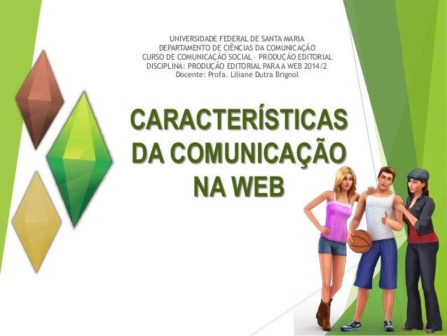 UNIVERSIDADE FEDERAL DE SANTA MARIA  DEPARTAMENTO DE CIÊNCIAS DA COMUNICAÇÃO  CURSO DE COMUNICAÇÃO SOCIAL – PRODUÇÃO EDITO...