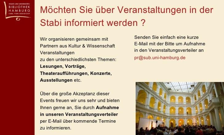 Möchten Sie über Veranstaltungen in der Stabi informiert werden ? <ul><li>Senden Sie einfach eine kurze  E-Mail mit der Bi...