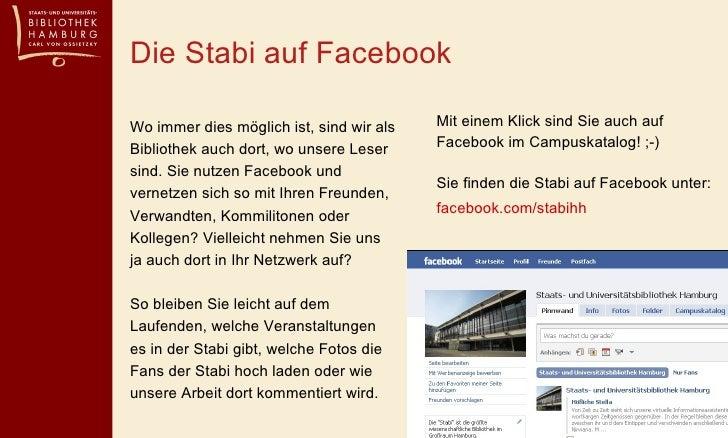 Die Stabi auf Facebook <ul><li>Mit einem Klick sind Sie auch auf Facebook im Campuskatalog! ;-) Sie finden die Stabi auf F...