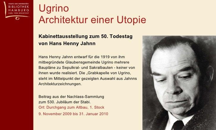 <ul><li>Kabinettausstellung zum 50. Todestag  von Hans Henny Jahnn </li></ul><ul><li>Hans Henny Jahnn entwarf für die 1919...