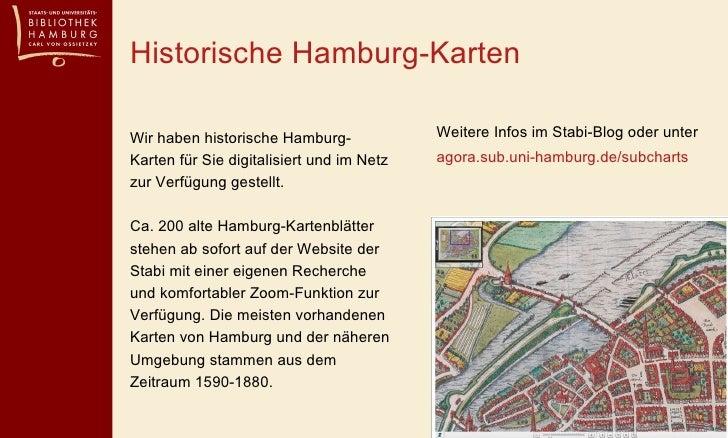 Historische Hamburg-Karten <ul><li>Weitere Infos im Stabi-Blog oder unter </li></ul><ul><li>agora.sub.uni-hamburg.de/subch...