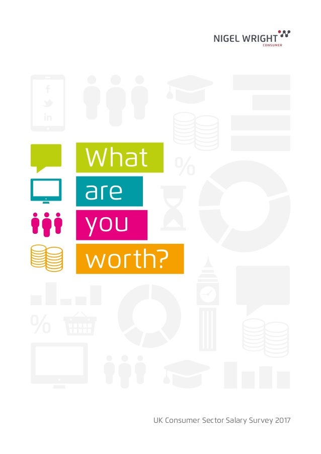 UK Consumer Sector Salary Survey 2017 What are you worth?